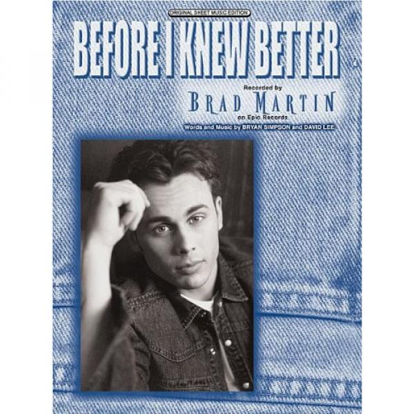Brad Martin - Before I Knew Better - Sheet Music Arranged for Piano Vocal Guitar